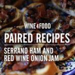 Paired Recipe_onion_jam_wine4food
